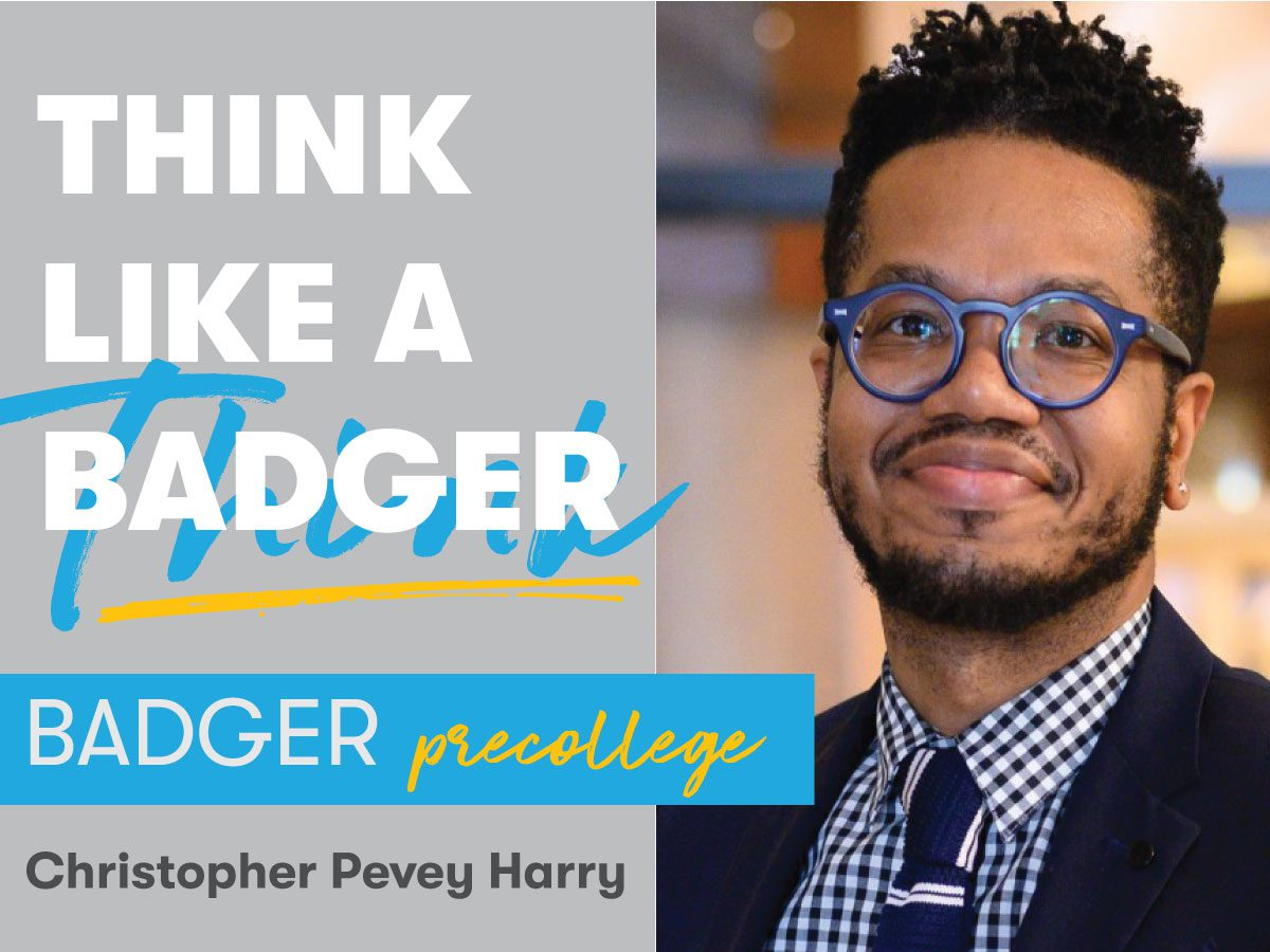 Image of Christopher Pevey Harry with the words Think Like a Badger, Badger Precollege